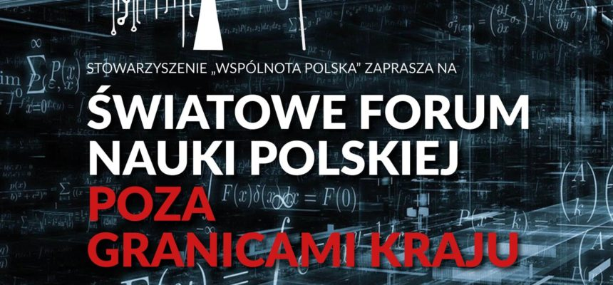 II Światowe Forum Nauki Polskiej poza Granicami Kraju 2019